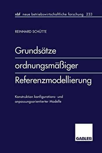 9783409128438-3409128433-Grundsätze ordnungsmäßiger Referenzmodellierung: Konstruktion konfigurations- und anpassungsorientierter Modelle (neue betriebswirtschaftliche forschung (nbf), 233) (German Edition)