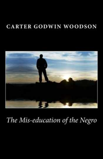 9781494780555-1494780550-The Mis-education of the Negro