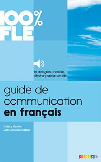 9782278079247-2278079247-Guide de Communication en Francais - Livre + mp3: Collection 100% FLE (French Edition)