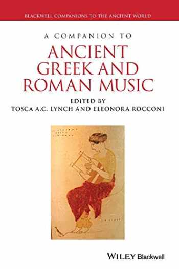 9781119275473-1119275474-A Companion to Ancient Greek and Roman Music (Blackwell Companions to the Ancient World)