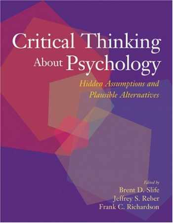 9781591471875-1591471877-Critical Thinking about Psychology: Hidden Assumptions and Plausible Alternatives