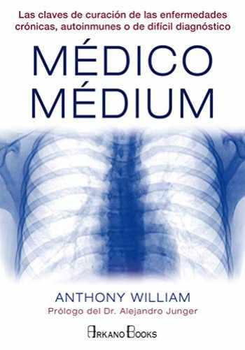 9788415292487-8415292481-Médico Médium: Las claves de curación de las enfermedades crónicas, autoinmunes o de difícil diagnóstico (Spanish Edition)