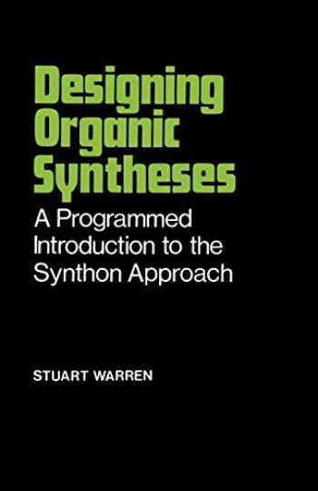 9780471996125-0471996122-Designing Organic Syntheses: A Programmed Introduction to the Synthon Approach