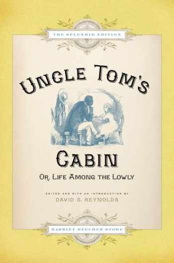 9780199841431-0199841438-Uncle Tom's Cabin: Or, Life Among the Lowly, The Splendid Edition
