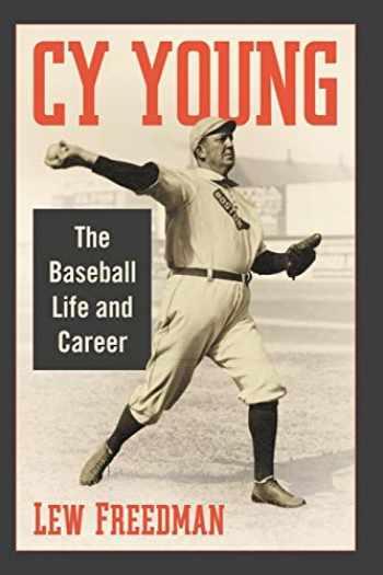 9781476676821-1476676828-Cy Young: The Baseball Life and Career