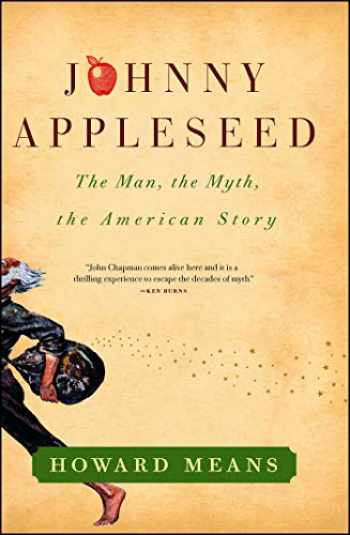 9781439178263-1439178267-Johnny Appleseed: The Man, the Myth, the American Story