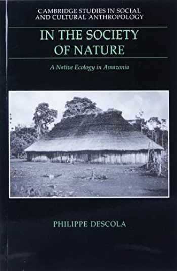 9780521574679-0521574676-In the Society of Nature: A Native Ecology in Amazonia (Cambridge Studies in Social and Cultural Anthropology)
