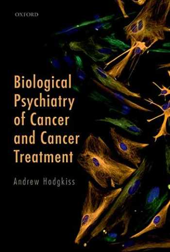 9780198759911-0198759916-Biological Psychiatry of Cancer and Cancer Treatment
