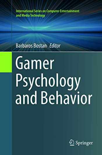 9783319806822-3319806823-Gamer Psychology and Behavior (International Series on Computer Entertainment and Media Technology)