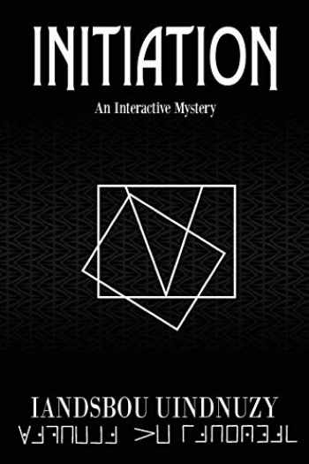 9780692166826-0692166823-Initiation: An Interactive Mystery