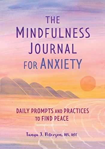 9781641523066-1641523069-The Mindfulness Journal for Anxiety: Daily Prompts and Practices to Find Peace