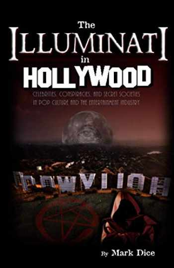 9780988726864-0988726866-The Illuminati in Hollywood: Celebrities, Conspiracies, and Secret Societies in Pop Culture and the Entertainment Industry