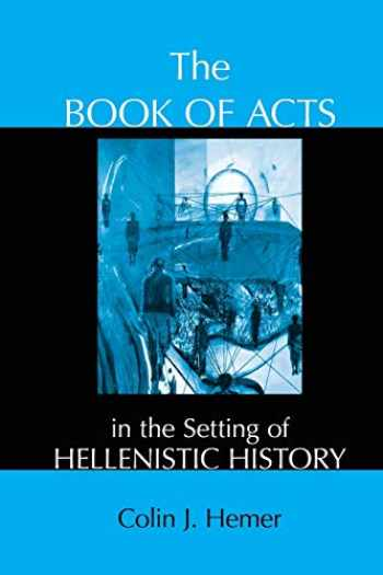 9781575063966-1575063964-The Book of Acts in the Setting of Hellenistic History