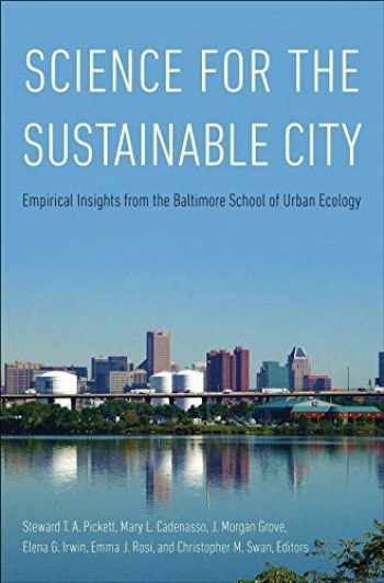 9780300246285-0300246285-Science for the Sustainable City: Empirical Insights from the Baltimore School of Urban Ecology
