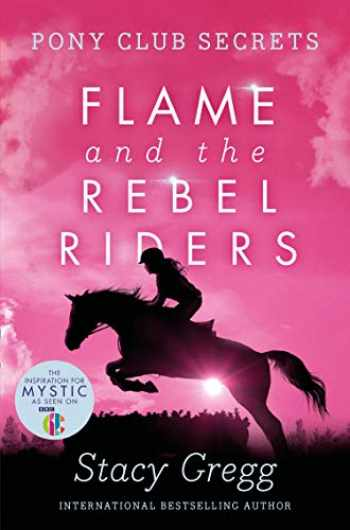 9780007299294-000729929X-Flame and the Rebel Riders (Pony Club Secrets, Book 9)