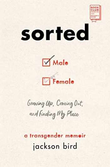 9781982130770-1982130776-Sorted: Growing Up, Coming Out, and Finding My Place (A Transgender Memoir)
