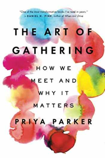 9781594634932-1594634939-The Art of Gathering: How We Meet and Why It Matters