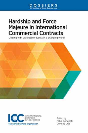 9789403514635-9403514639-Hardship and Force Majeure in International Commercial Contracts: Dealing with Unforeseen Events in a Changing World