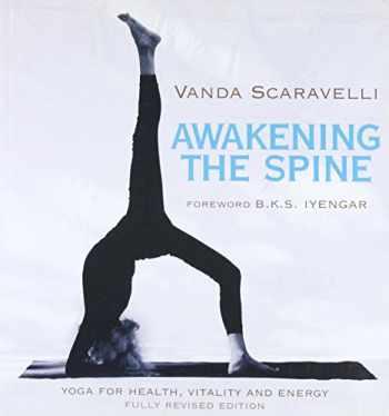 9780062428462-0062428462-Awakening the Spine: Yoga for Health, Vitality and Energy