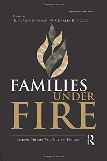9781138872646-1138872644-Families Under Fire: Systemic Therapy With Military Families (Psychosocial Stress)