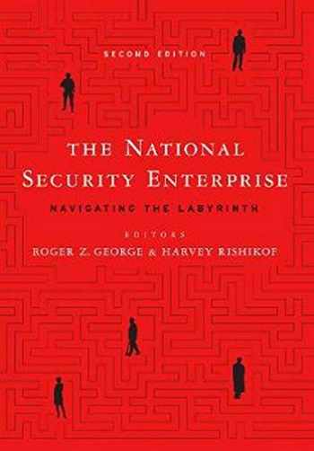 9781626164406-1626164401-The National Security Enterprise: Navigating the Labyrinth