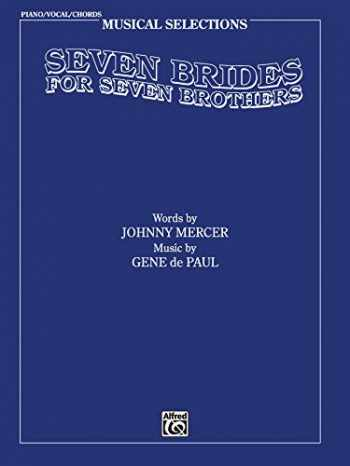 9780769204826-0769204821-Seven Brides for Seven Brothers (Movie Selections): Piano/Vocal/Chords (Musical Selections)