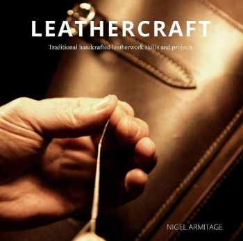 9780764360398-0764360396-Leathercraft: Traditional Handcrafted Leatherwork Skills and Projects