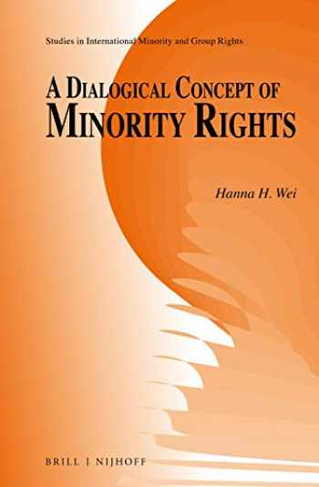 9789004312036-900431203X-A Dialogical Concept of Minority Rights (Studies in International Minority and Group Rights)