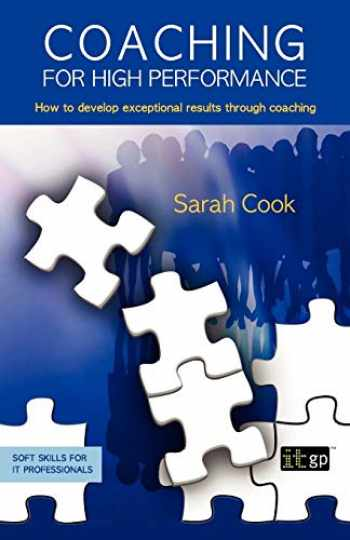 9781849280020-1849280029-Coaching for High Performance (Soft Skills for It Professionals)