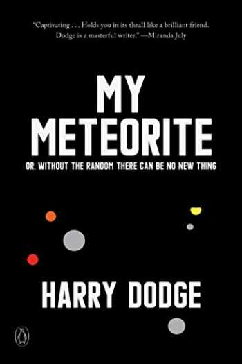 9780143134367-0143134361-My Meteorite: Or, Without the Random There Can Be No New Thing