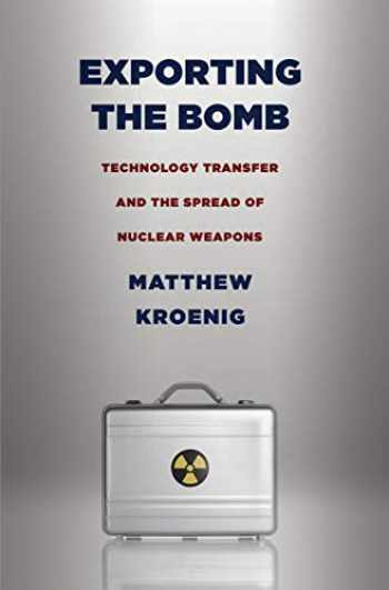 9780801476402-0801476402-Exporting the Bomb: Technology Transfer and the Spread of Nuclear Weapons (Cornell Studies in Security Affairs)