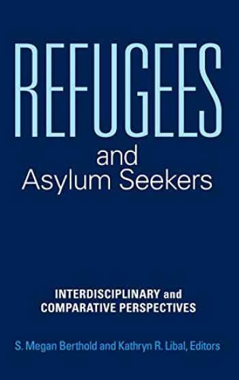 9781440854958-1440854955-Refugees and Asylum Seekers: Interdisciplinary and Comparative Perspectives