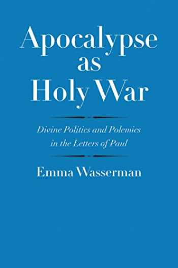 9780300204025-0300204027-Apocalypse as Holy War: Divine Politics and Polemics in the Letters of Paul (The Anchor Yale Bible Reference Library)