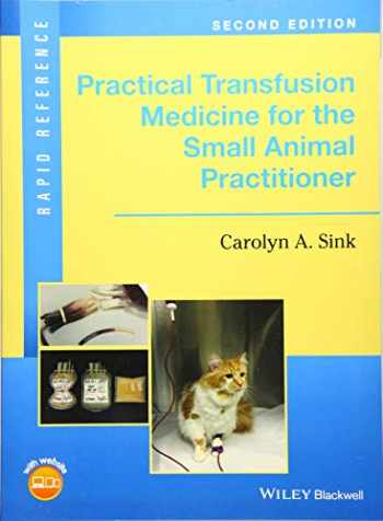 9781119187660-1119187664-Practical Transfusion Medicine for the Small Animal Practitioner (Rapid Reference)