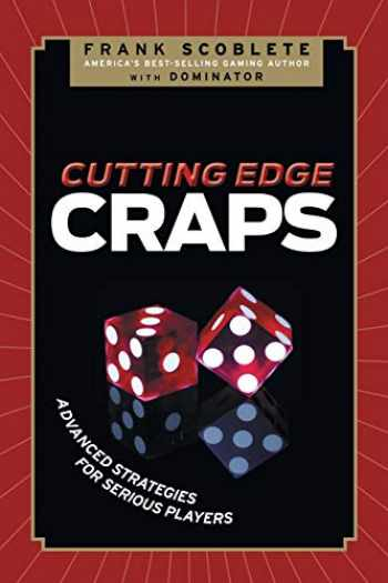 9781600783340-1600783341-Cutting Edge Craps: Advanced Strategies for Serious Players