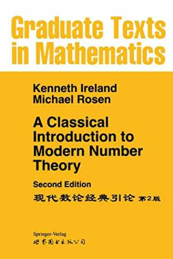 9780387973296-038797329X-A Classical Introduction to Modern Number Theory (Graduate Texts in Mathematics (84)) (v. 84)