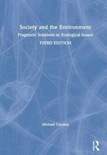 9780367431440-0367431440-Society and the Environment: Pragmatic Solutions to Ecological Issues