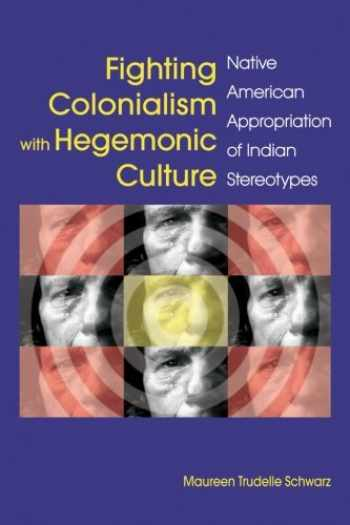 9781438445922-143844592X-Fighting Colonialism with Hegemonic Culture: Native American Appropriation of Indian Stereotypes