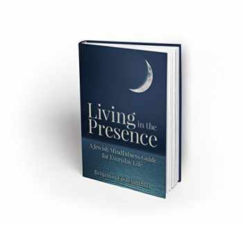 9781602803190-1602803196-Living in the Presence: A Jewish Mindfulness Guide to Everyday Life