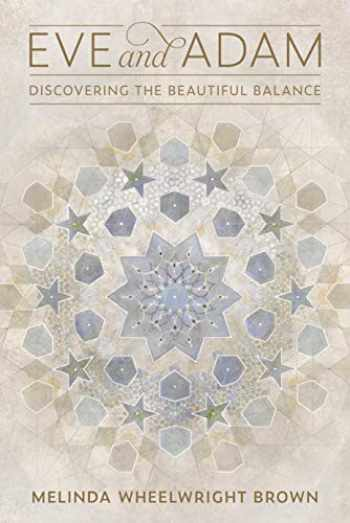 9781629727288-1629727288-Eve and Adam: Discovering the Beautiful Balance