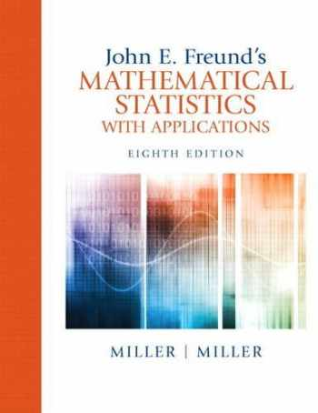 9780321807090-032180709X-John E. Freund's Mathematical Statistics with Applications (8th Edition)