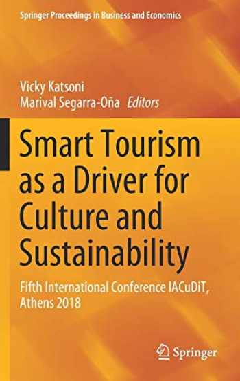 9783030039097-3030039099-Smart Tourism as a Driver for Culture and Sustainability: Fifth International Conference IACuDiT, Athens 2018 (Springer Proceedings in Business and Economics)