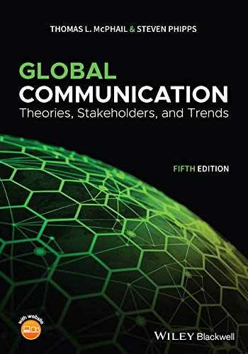 9781119522188-1119522188-Global Communication: Theories, Stakeholders, and Trends
