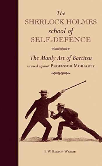 9781907332739-1907332731-The Sherlock Holmes School of Self-Defence: The Manly Art of Bartitsu as used against Professor Moriarty