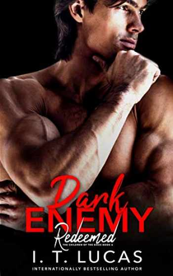 9781976747229-1976747228-Dark Enemy Redeemed (The Children Of The Gods Paranormal Romance Series)
