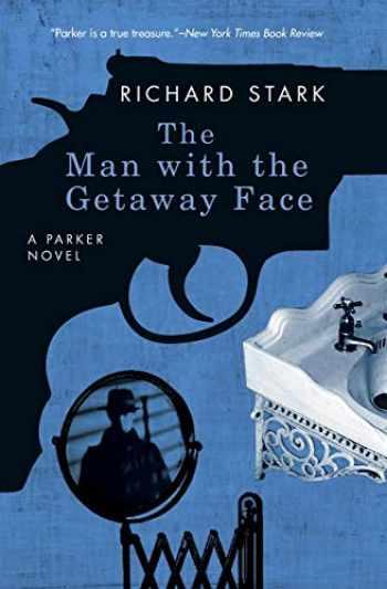 9780226771007-0226771008-The Man with the Getaway Face: A Parker Novel (Parker Novels)