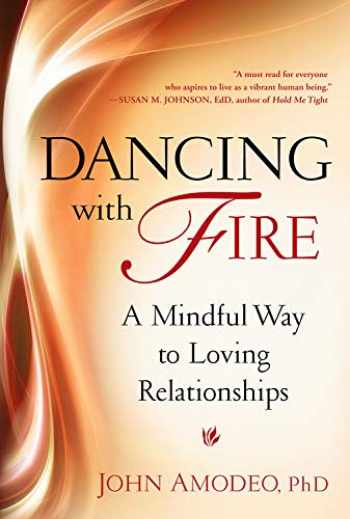 9780835609142-0835609146-Dancing with Fire: A Mindful Way to Loving Relationships