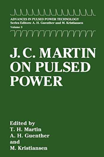 9780306453021-0306453029-J. C. Martin on Pulsed Power (Advances in Pulsed Power Technology (3))