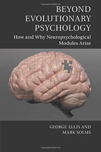 9781107661417-1107661412-Beyond Evolutionary Psychology: How and Why Neuropsychological Modules Arise (Culture and Psychology)