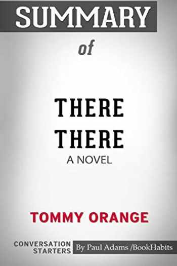 9780464901549-0464901545-Summary of There There: A Novel by Tommy Orange: Conversation Starters
